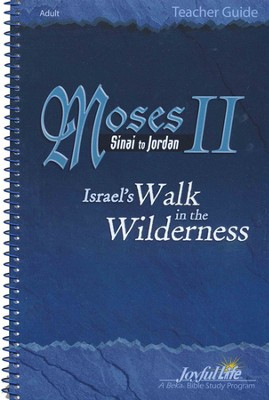 Moses II: Sinai to Jordan - Israel's Walk in the Wilderness Adult Bible Study Teacher Guide  -