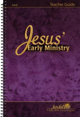 Jesus' Early Ministry Adult Bible Study Teacher Guide   -