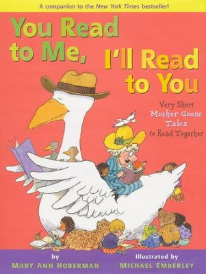 You Read to Me, I'll Read to You: Very Short Mother Goose Tales to Read Together  -     By: Mary Ann Hoberman
