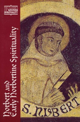 Norbert and Early Norbertine Spirituality (Classics of Western Spirituality)  -     By: Norbert