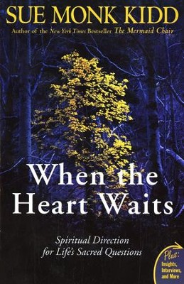 When The Heart Waits   -     By: Sue Monk Kidd
