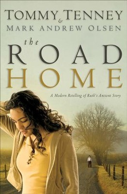 Road Home, The - eBook  -     By: Tommy Tenney, Mark Andrew Olsen