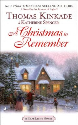 A Christmas to Remember, Cape Light Series #7 MM   -     By: Thomas Kinkade, Katherine Spencer