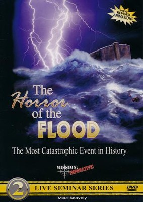 The Horror of the Flood: The Most Catastrophic Event in History DVD  -     By: Mike Snavely
