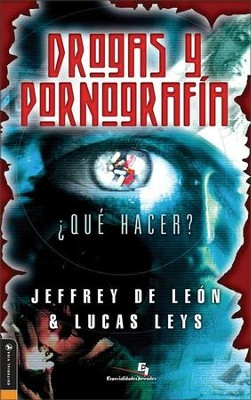 Drogas y pronografia - eBook  -     By: Jeffrey D. De Leon, Lucas Leys