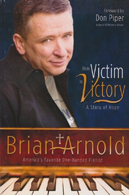 From Victim to Victory, A Story of Hope  -     By: Brian Anrold