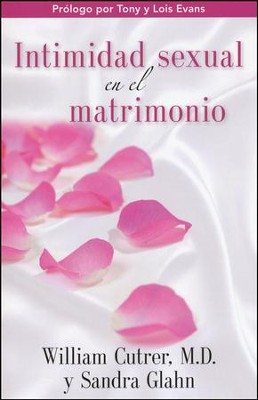 Intimidad Sexual en el Matrimonio / Sexual Intimacy in Marriage - Spanish  -     By: William Cutrer, Sandra Glahn