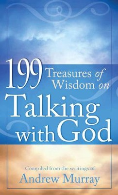 199 Treasures of Wisdom on Talking with God - eBook  -     By: Andrew Murray