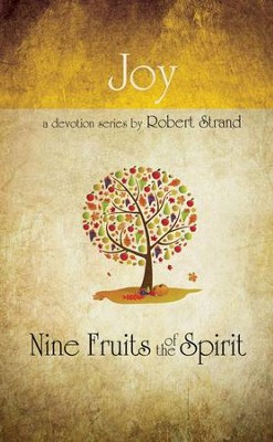 Joy: Nine Fruits of the Spirit Series   -     By: Robert Strand