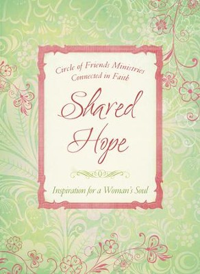 Shared Hope: Inspiration for a Woman's Soul - eBook  -     By: Circle of Friends Ministries