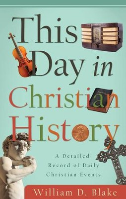 This Day in Christian History - eBook  -     By: William Blake