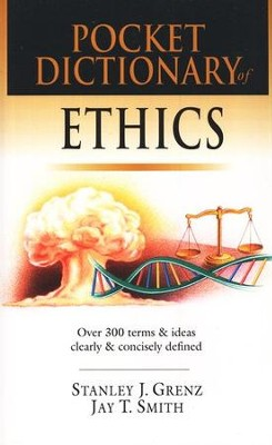 Pocket Dictionary of Ethics: Over 300 Terms & Ideas Clearly & Concisely Defined - PDF Download  [Download] -     By: Stanley J. Grenz, Jay T. Smith