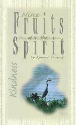 Kindness: Nine Fruits of the Spirit Series   -     By: Robert Strand