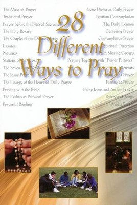 28 Different Ways To Pray  -     By: Spirituality Committee