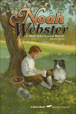 Noah Webster: A Man Who Loved Words   -     By: Elaine Cunningham