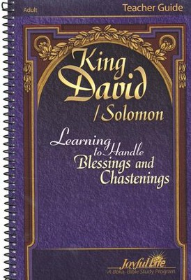 King David/Solomon: Learning to Handle Blessings and Chastenings Adult Bible Study Teacher Guide  -