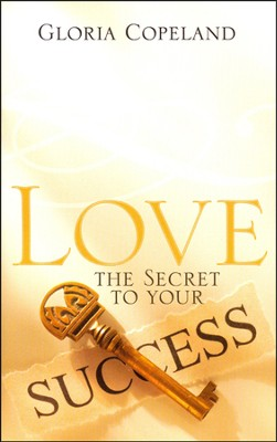 Love - The Secret To Your Success  -     By: Gloria Copeland
