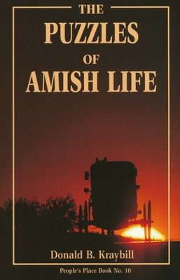The Puzzles of Amish Life    -     By: Donald B. Kraybill