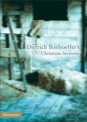 Dietrich Bonhoeffer's Christmas Sermons - eBook  -     Edited By: Edwin Robertson     By: Dietrich Bonhoeffer