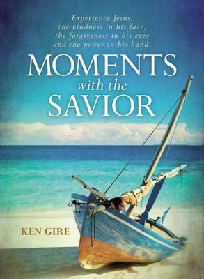Moments with the Savior - eBook  -     By: Ken Gire