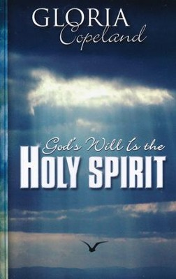 God's Will Is The Holy Spirit  -     By: Gloria Copeland