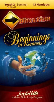 Beginnings in Genesis Youth 2 (Grades 10-12) Direction (Student Handout)  -