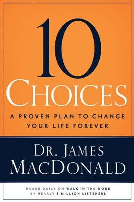 10 Choices: A Proven Plan to Change Your Life Forever - eBook  -     By: Mark Gaither