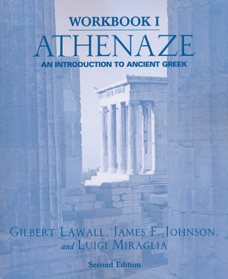 Athenaze: An Introduction to Ancient Greek, Workbook I   -     By: Gilbert Lawall, James Johnson, Luigi Miraglia