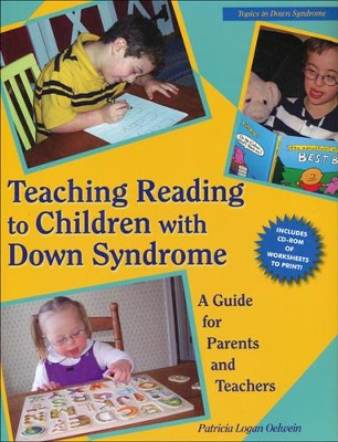 Teaching Reading to Children with Down Syndrome: A Guide for Parents and Teachers  -     By: Patricia Logan Oelwein