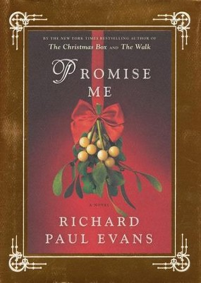 Promise Me  -     By: Richard Paul Evans