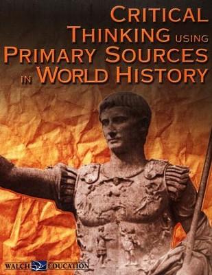 Critical Thinking Using Primary Sources in World   History  -