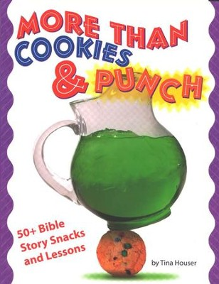 More Than Cookies & Punch: 50+ Bible Story Snacks and  Lessons  -     By: Tina Houser