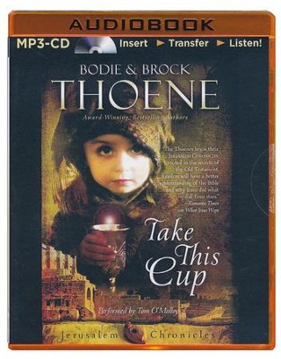 Take This Cup - unabridged audiobook on MP3-CD  -     By: Bodie Thoene, Brock Thoene
