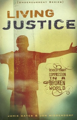 Living Justice  -     By: Jamie Gates, Jon Middendorf