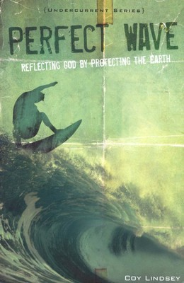 Perfect Wave: Reflecting God by Protecting the Earth  -     By: Coy Lindsey