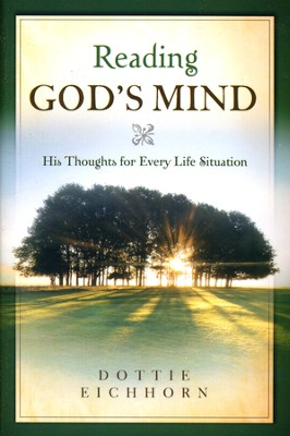Reading God's Mind: His Thoughts for Every Life Situation  -     By: Dottie Eichhorn