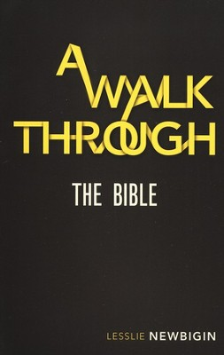 A Walk Through the Bible  -     By: Lesslie Newbigin
