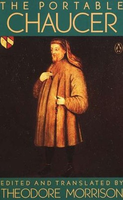 The Portable Chaucer, Revised           -     By: Geoffrey Chaucer, Theodore Morrison