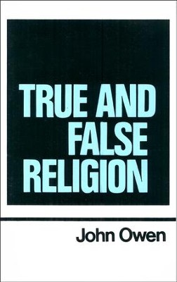 True and False Religion: Works of John Owen- Volume XIV   -     By: John Owen