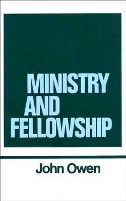 Ministry and Fellowship: Works of John Owen- Volume XIII  -     By: John Owen