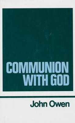 Communion With God: Works of John Owen- Volume II  -     By: John Owen