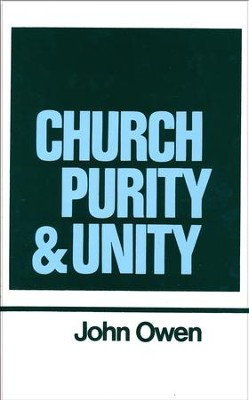 Church Purity and Unity: Works of John Owen- Volume XV    -     By: John Owen