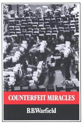 Counterfeit Miracles   -     By: Benjamin Warfield