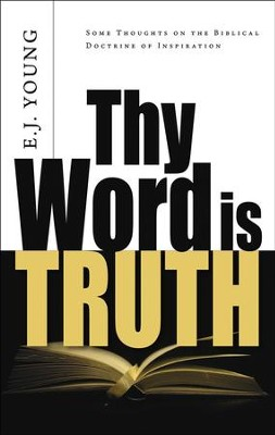 Thy Word Is Truth   -     By: E.J. Young