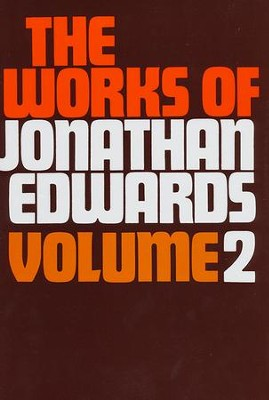 Works of Jonathan Edwards 2   -     By: Jonathan Edwards