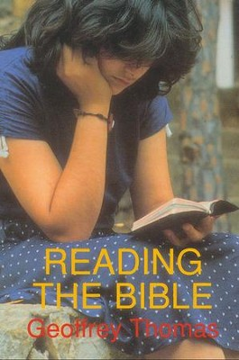 Reading the Bible  -     By: Geoffrey Thomas