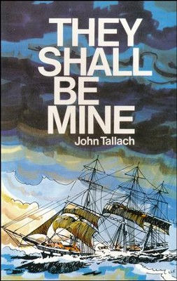 They Shall Be Mine   -     By: John Tallach