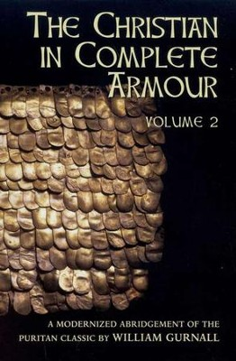 The Christian in Complete Armour, Volume 2  -     By: William Gurnall