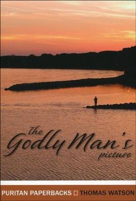 The Godly Man's Picture   -     By: Thomas Watson