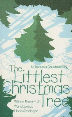 The Littlest Christmas Tree  -     By: Willard Rabert, Wanda Reda, Linda Sensinger